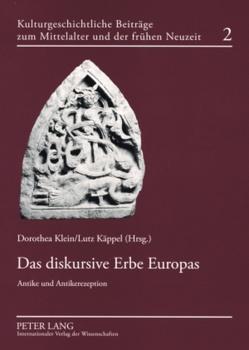 Das diskursive Erbe Europas von Käppel,  Lutz, Klein,  Dorothea