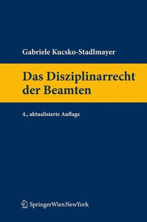 Das Disziplinarrecht der Beamten von Kucsko-Stadlmayer,  Gabriele