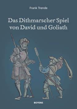 Das Dithmarscher Spiel von David und Goliath von Trende,  Frank