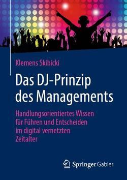 Das DJ-Prinzip des Managements von Skibicki,  Klemens