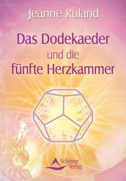 Das Dodekaeder und die fünfte Herzkammer von Ruland,  Jeanne
