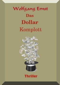 Das Dollarkomplott von Ernst,  Wolfgang