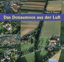 Das Donaumoos aus der Luft von Bogner,  Franz-Xaver