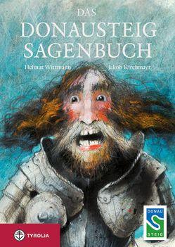 Das Donausteig-Sagenbuch von Kirchmayr,  Jakob, Wittmann,  Helmut