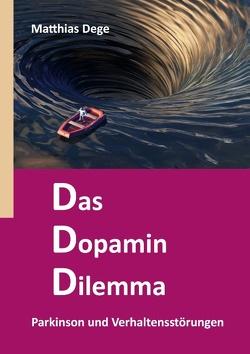 Das Dopamin Dilemma von Dege,  Matthias