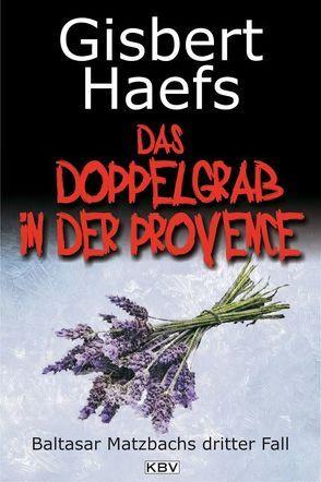 Das Doppelgrab in der Provence von Haefs,  Gisbert