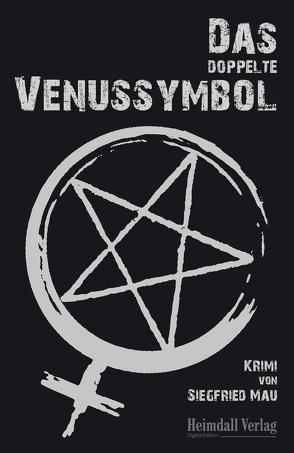 Das doppelte Venussymbol von Mau,  Siegfried