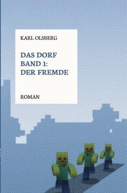 Das Dorf Band 1: Der Fremde von Olsberg,  Karl
