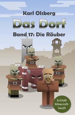 Das Dorf / Das Dorf Band 17: Die Räuber von Olsberg,  Karl