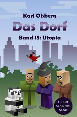 Das Dorf / Das Dorf Band 18: Utopia von Olsberg,  Karl