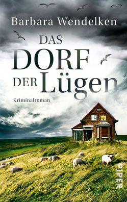 Das Dorf der Lügen von Wendelken,  Barbara