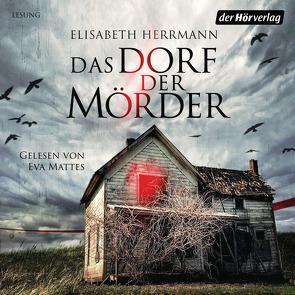 Das Dorf der Mörder von Herrmann,  Elisabeth, Mattes,  Eva