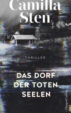 Das Dorf der toten Seelen von Hoyer,  Nina, Sten,  Camilla