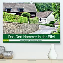 Das Dorf Hammer in der Eifel (Premium, hochwertiger DIN A2 Wandkalender 2020, Kunstdruck in Hochglanz) von Glineur,  Jean-Louis