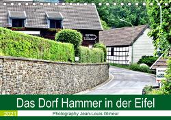 Das Dorf Hammer in der Eifel (Tischkalender 2021 DIN A5 quer) von Glineur,  Jean-Louis