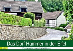 Das Dorf Hammer in der Eifel (Wandkalender 2021 DIN A3 quer) von Glineur,  Jean-Louis