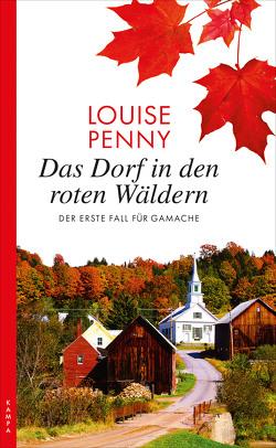 Das Dorf in den roten Wäldern von Penny,  Louise, Stumpf,  Andrea, Werbeck,  Gabriele