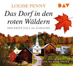 Das Dorf in den roten Wäldern. Der erste Fall für Gamache von Meyer,  Hans-Werner, Penny,  Louise