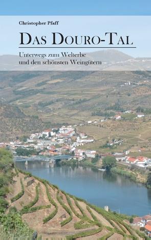 Das Douro-Tal von Pfaff,  Christopher