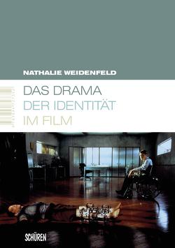 Das Drama der Identität im Film von Weidenfeld,  Nathalie