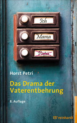 Das Drama der Vaterentbehrung von Petri,  Horst