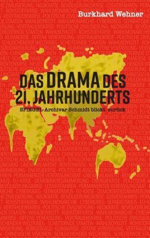 Das Drama des 21. Jahrhunderts von Wehner,  Burkhard