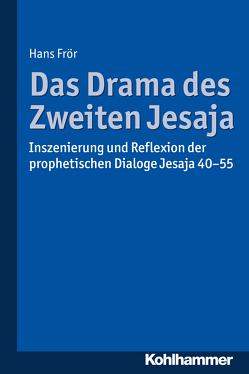 Das Drama des Zweiten Jesaja von Frör,  Hans
