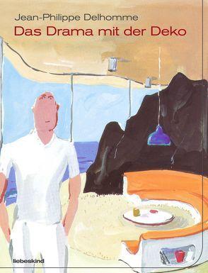 Das Drama mit der Deko von Delhomme,  Jean-Philippe, Grimm,  Florian