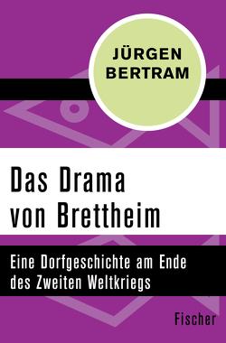 Das Drama von Brettheim von Bertram,  Jürgen
