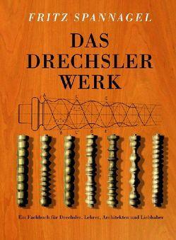 Das Drechslerwerk von Spannagel,  Fritz