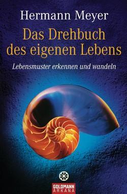 Das Drehbuch des eigenen Lebens von Meyer,  Hermann