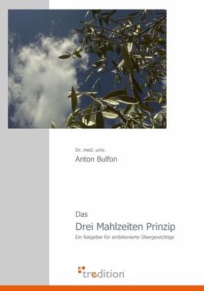Das Drei Mahlzeiten Prinzip von Bulfon,  Anton