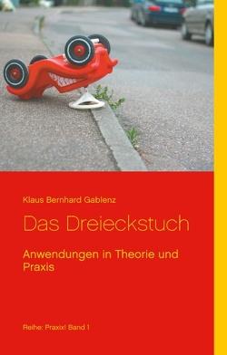 Das Dreieckstuch von Gablenz,  Klaus Bernhard