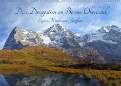 Das Dreigestirn im Berner Oberland. Eiger, Mönch und Jungfrau (Wandkalender 2019 DIN A2 quer) von Albicker,  Gerhard