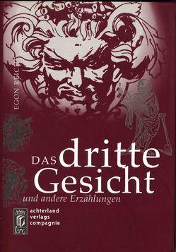 Das dritte Gesicht und andere Erzählungen von Reiche,  Egon