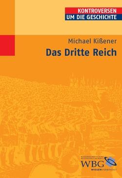 Das Dritte Reich von Bauerkämper,  Arnd, Kissener,  Michael, Steinbach,  Peter, Wolfrum,  Edgar