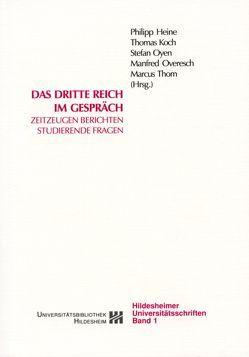 Das Dritte Reich im Gespräch von Heine,  Philipp, Koch,  Thomas, Overesch,  Manfred, Oyen,  Stefan
