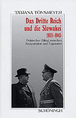 Das Dritte Reich und die Slowakai 1939-1945 von Tönsmeyer,  Tatjana