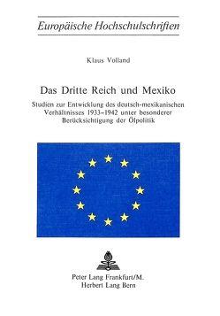 Das Dritte Reich und Mexiko von Volland,  Klaus