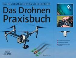 Das Drohnen-Praxisbuch von Juniper,  Adam, Ruhland,  Eva
