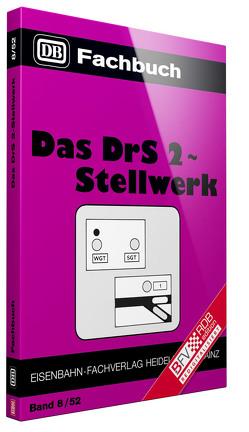 Das DrS 2-Stellwerk von Scherz,  Helmut