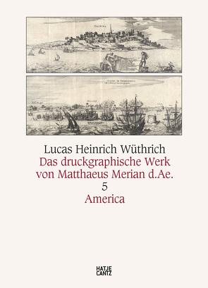 Das druckgraphische Werk Matthäus Merian d.Ä. von Wüthrich,  Lucas Heinrich