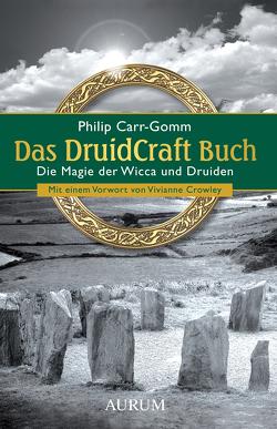 Das DruidCraft Buch von Carr-Gomm,  Philip, Crowley,  Vivianne