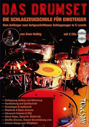 Das Drumset – Schlagzeugschule für Einsteiger inkl. 2 CDs von Helbig,  Sven, Tunesday Musikverlag