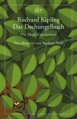 Das Dschungelbuch Die Mogli-Geschichten von Kipling,  Rudyard, Nohl,  Andreas