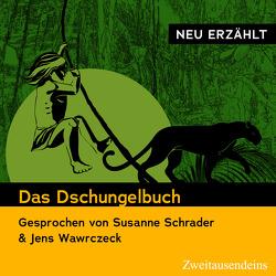 Das Dschungelbuch – neu erzählt von Kipling,  Rudyard, Schrader,  Susanne, Wawrczeck,  Jens