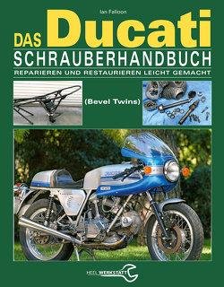 Das Ducati Schrauberhandbuch von Falloon,  Ian