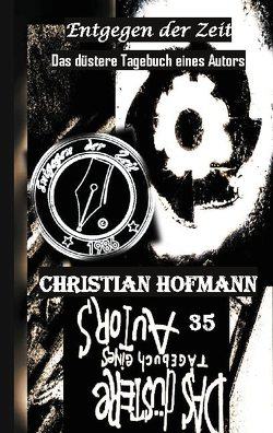 Das düstere Tagebuch eines Autors von Hofmann,  Christian