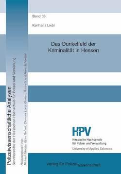 Das Dunkelfeld der Kriminalität in Hessen von Liebl,  Karlhans