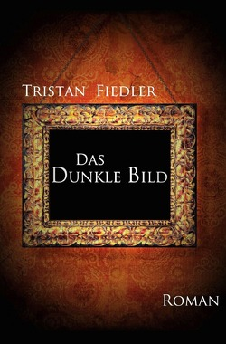 Das Dunkle Bild von Fiedler,  Tristan